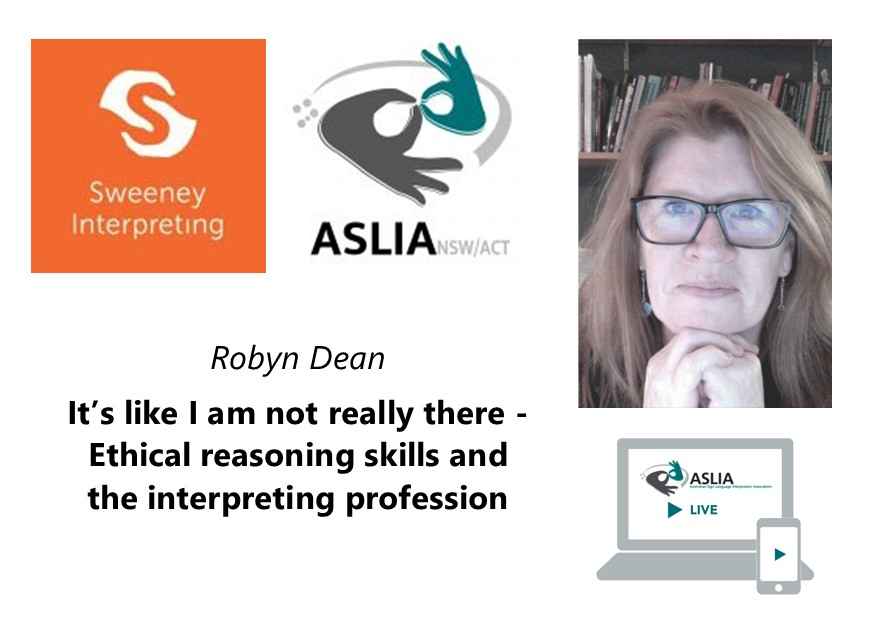 It's like I am not really there- Ethical reasoning skills and the interpreting profession