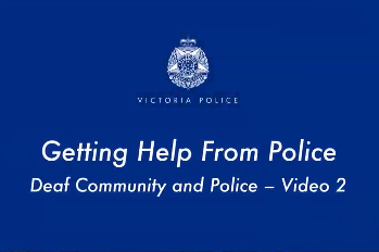 Getting Help from Police – Auslan Video